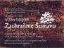 Zachraňme Šumavu - výstava 2008